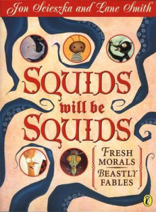 Squids Will be Squids av Jon Scieszka og Lane Smith (Heftet)