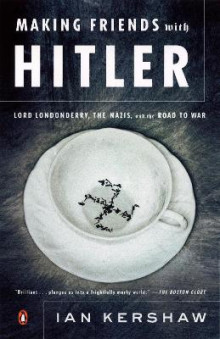 Making Friends with Hitler av Professor of Modern History Ian Kershaw (Heftet)