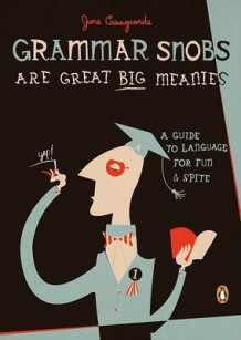 Grammar Snobs Are Great Big Meanies av June Casagrande (Heftet)