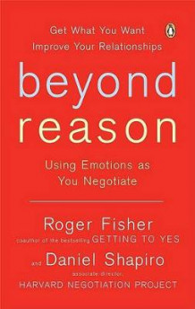 Beyond Reason av Roger Fisher og Daniel Shapiro (Heftet)