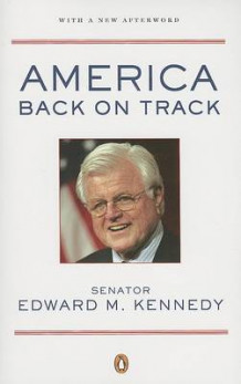 America Back on Track av Senator Edward M Kennedy (Heftet)