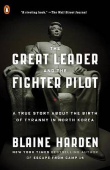 The Great Leader and the Fighter Pilot av Blaine Harden (Heftet)