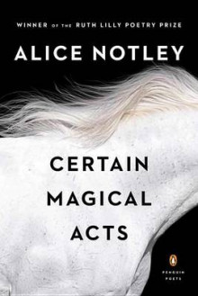 Certain Magical Acts av Alice Notley (Heftet)