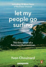 Omslag - Let My People Go Surfing: The Education of a Reluctant Businessman--Including 10 More Years of Business Unusual