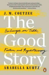 The Good Story av J. M. Coetzee og Arabella Kurtz (Heftet)