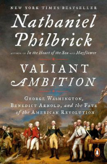 Valiant Ambition: George Washington, Benedict Arnold, and the Fate of the American Revolution av Nathaniel Philbrick (Heftet)
