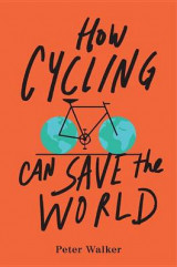 Omslag - How Cycling Can Save the World