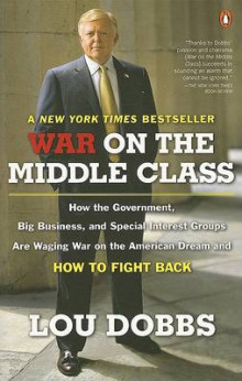 War on the Middle Class av Lou Dobbs (Heftet)