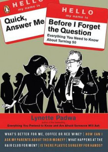 Quick, Answer Me Before I Forget the Question av Lynette Padwa (Heftet)