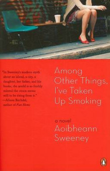 Among Other Things, I've Taken Up Smoking av Aoibheann Sweeney (Heftet)