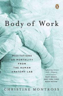Body of Work av Christine Montross (Heftet)