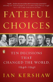 Fateful Choices av Professor of Modern History Ian Kershaw (Heftet)