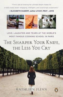 The Sharper Your Knife, the Less You Cry av Kathleen Flinn (Heftet)