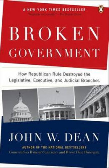 Broken Government av John W Dean (Heftet)