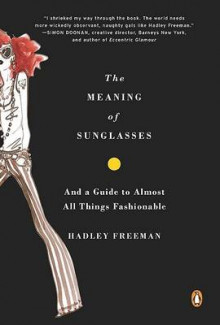 The Meaning of Sunglasses av Hadley Freeman (Heftet)