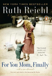 For You Mom, Finally av Ruth Reichl (Heftet)