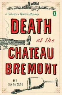 Death At The Chateau Bremont av M. L. Longworth (Heftet)