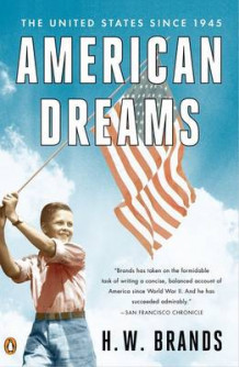 American Dreams av Professor of History H W Brands (Heftet)