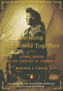 Holding Our World Together av Brenda J Child (Heftet)