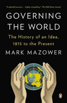 Governing the World av Assistant Professor of History Mark Mazower (Heftet)