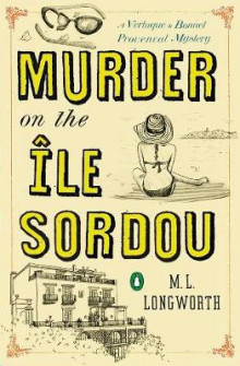 Murder On The Ile Sordou av M. L. Longworth (Heftet)