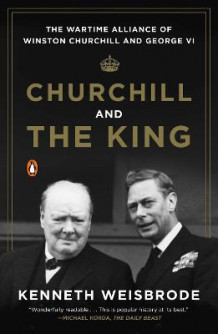 Churchill and the King av Kenneth Weisbrode (Heftet)
