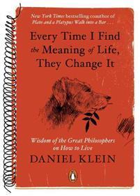 Every Time I Find the Meaning of Life, They Change It av Legal Officer Daniel Klein (Innbundet)
