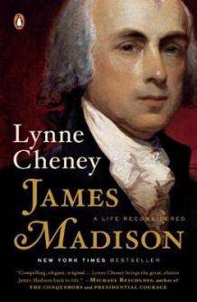 James Madison: A Life Reconsidered av Lynne Cheney (Heftet)