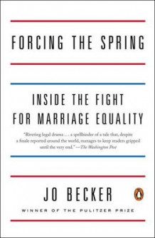 Forcing The Spring: Inside The Fight For Marriage Equality av Jo Becker (Heftet)