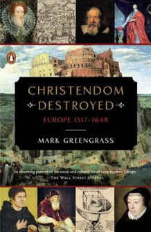 Christendom Destroyed av Mark Greengrass (Heftet)