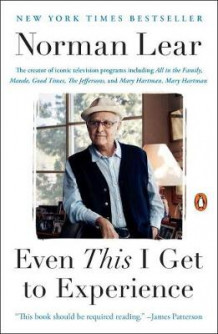 Even This I Get To Experience av Norman Lear (Heftet)