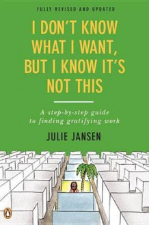 I Don't Know What I Want, But I Know It's Not This av Julie Jansen (Heftet)