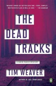 The Dead Tracks av Tim Weaver (Heftet)