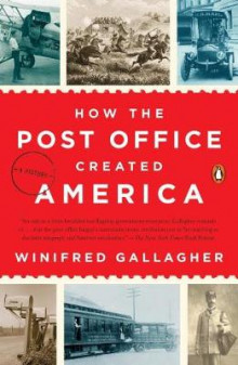 How The Post Office Created America av Winifred Gallagher (Heftet)