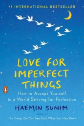 Love for Imperfect Things av Haemin Sunim (Innbundet)