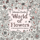 Omslag - World of Flowers. A coloring book and floral adventure