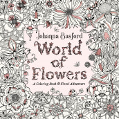 World of Flowers. A coloring book and floral adventure av Johanna Basford (Andre trykte artikler)
