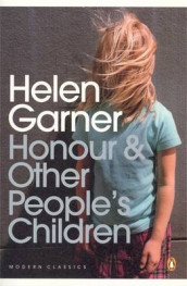 Honour & Other People's Children av Helen Garner (Heftet)