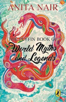 The Puffin Book of World Myths and Legends av Anita Nair (Heftet)