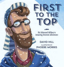 First to the Top: Sir Edmund Hillary's Amazing Everest Adventure av David Hill (Innbundet)