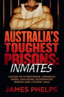 Australia's Toughest Prisons av James Phelps (Heftet)