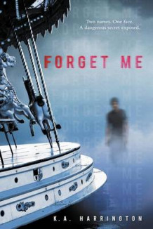 Forget Me av K. A. Harrington (Heftet)
