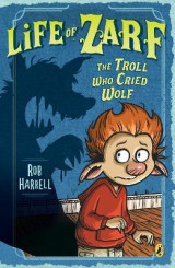 Omslag - Life of Zarf: The Troll Who Cried Wolf