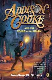 Addison Cooke And The Tomb Of The Khan av Jonathan W. Stokes (Heftet)