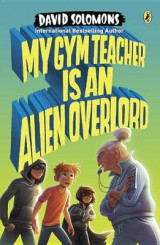 Omslag - My Gym Teacher Is an Alien Overlord