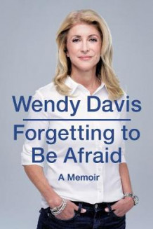 Forgetting to be Afraid av Wendy Davis (Heftet)