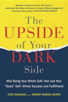 The Upside of Your Dark Side av Todd Kashdan og Robert Biswas-Diener (Heftet)