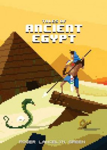 Tales of Ancient Egypt av Roger Lancelyn Green (Innbundet)