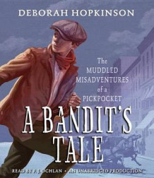 A Bandit's Tale: The Muddled Misadventures of a Pickpocket av Deborah Hopkinson (Lydbok-CD)