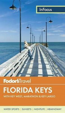 Fodor's in Focus Florida Keys av Fodor's Travel Guides (Heftet)